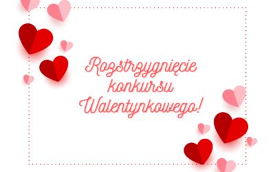 Rozstrzygnięcie konkursu Walentynkowego!