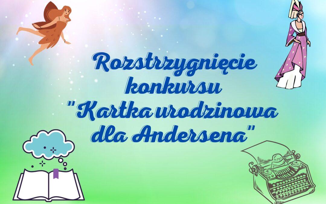"""Rozstrzygnięcie konkursu """"Kartka urodzinowa dla Andersena"""""""